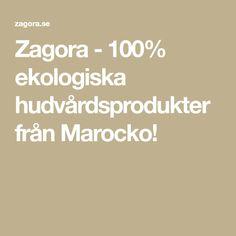 Zagora - 100% ekologiska hudvårdsprodukter från Marocko!