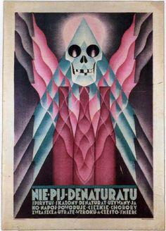 "Poster: ""Don't drink denatured alcohol! – Drinking denatured methyl alcohol causes serious illness, especially blindness, and often death"" Poland Good Attitude, Grafik Design, Print Design, Layout Design, Death, Alcohol, Retro, Inspiration, Poems"