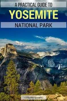 A Practical Guide To Yosemite National Park