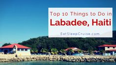 Top 10 Things to do in Labadee Haiti. Traveling on a Royal Caribbean cruise stopping at Labadee? Here are the best things to do on this private island!