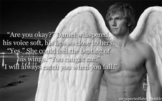 Not a fan of the guy from BEASTLY as Daniel Grigori... but I love this quote from FALLEN