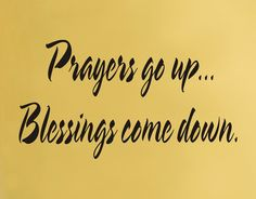 Prayers go up Blessings come down wall decal