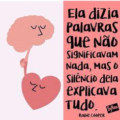 Quem nunca?! #frases #confusão #mente #coração #silêncio #palavras #instabynina