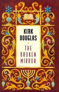 The Broken Mirror by Kirk Douglas 0689814933 9780689814938 Short Novels, Broken Mirror, Historical Fiction, Used Books, Nonfiction Books, World War Two, The Book, Judaism