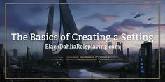 Ever wondered how to create a setting in your roleplay? A way to set up your story? Come and check out writer: @Ashryn's Setting Guide on BlackDahliaRoleplaying.com ! We have a few tricks and tips that can help you on your writing journey!   author: @Ashryn , graphic: @sloane