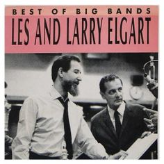 Best of Big Bands – Les and Larry Elgart