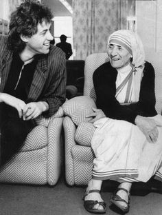 Sir Bob Geldof and Mother Teresa - now I bet they got on like a house on fire!