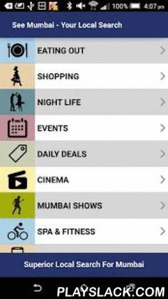 See Mumbai - Lifestyle  Android App - playslack.com , See Mumbai is your personal concierge service in the capital and surrounding areas of Mumbai. It is a comprehensive business listing with information on all the very best that the city of Mumbai has to offer.All aspects of life in Mumbai are covered in detail from the latest restaurants, places to stay and visit, shopping, entertainment and activities for every day of the year whether in sport, art & culture, cinema, beauty and spas…