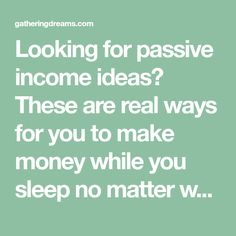 Looking for passive income ideas? These are real ways for you to make money while you sleep no matter what your passion, experience, or skill-set are. These 15 passive income ideas will help you to make extra money! Pick the ideas and money tips that fit your skill set and make this an epic year!