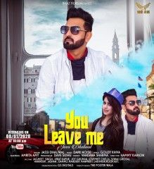 New Punjabi Songs You Leave Me Jassi Dhaliwal Mp3 Songs In 2020 Songs You Left Me Mp3 Song