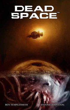 Graphic Novel Review: Dead Space by Antony Johnston & Ben Templesmith