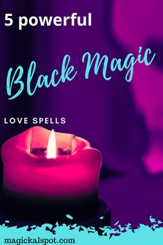 In this article, we'll show you 5 Powerful Black Magic Love Spells that can be used to get your ex back, break up a couple, and more! Magick Spells, Candle Spells, Jar Spells, Moon Spells, Voodoo Spells, Magic Spell Book, Wiccan Spell Book, Spell Books, Black Magic Love Spells