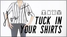 How to TUCK IN YOUR SHIRT for Women  Front Tuck, Half Tuck and Full Tuck a T-Shirt, sweater and button down blouse  Miss Louie