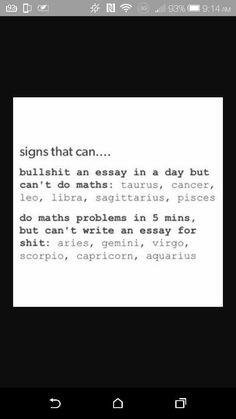 So true I'm hella good at math and suck at essays ♈