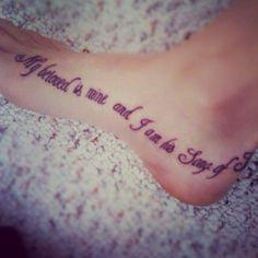 """""""My beloved is mine and I am his."""" song of Solomon 2:16  My tattoo! It will always remind me of my sweetheart!"""