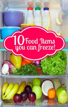 10 food items you can freeze!