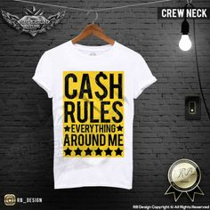Mens T-shirt Cash Rules Everything Around Me Funny Slogan Custom Color MD562