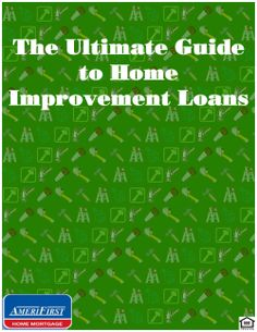 """The Ultimate Guide to Home Improvement Loans"" covers financing options for upgrading your home, or buying a fixer upper - all in a free guide."