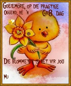 Mooi dag Good Morning Wishes, Good Morning Quotes, Goeie More, Afrikaans, Winnie The Pooh, Qoutes, Inspirational Quotes, Words, Betty Boop