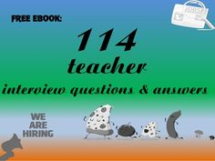 114 teacher interview questions and answers