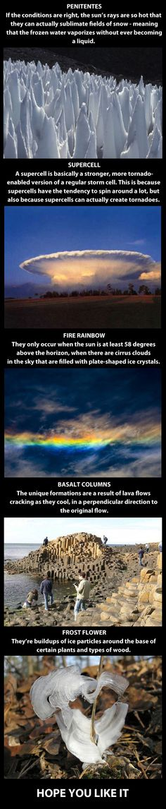 Ridiculously cool natural phenomena... penitentes, supercell, fire rainbow, basalt columns and frost flower.