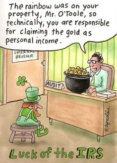 Luck of the IRS ~ Irish leprechaun audited for tax claim on pot o' gold ~ St. Patrick's Day humor | cartoon by Dan Reynolds
