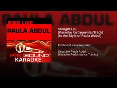Straight Up (Karaoke Instrumental Track) (In the Style of Paula Abdul)