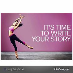 As someone who wrote for a newspaper and a magazine, I understand the power of a story. Today, take the time to write yours, tell it the way you see fit and leave your imprint on the world. #MistyCopeland #LifeInMotion #StudioFit #WriteYourStory