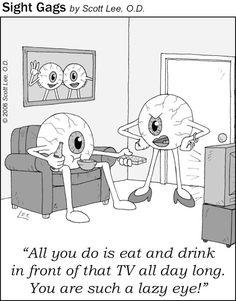 """""""Todo lo que haces es comer y beber delante de la TV todo el día. Eres un ojo vago"""""""