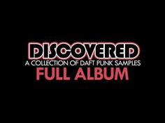 Discovered - A collection of songs that Daft punk sampled for their tracks.