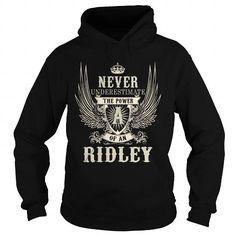 Awesome Tee RIDLEY RIDLEYYEAR RIDLEYBIRTHDAY RIDLEYHOODIE RIDLEYNAME RIDLEYHOODIES  TSHIRT FOR YOU T-Shirts