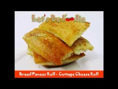 Bread paneer rolls recipe Cottage cheese recipes Veg Indian evening snacks for kids let s be foodie