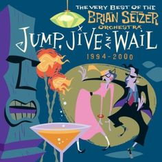 Jump, Jive an' Wail - The Very Best of the Brian Setzer Orchestra