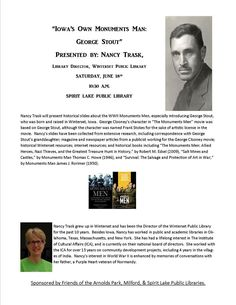 """""""Iowa's Own Monuments Man: George Stout"""" is happening at the Spirit Lake Public Library on Saturday, June 18, at 10:30 a.m. Take a look at this poster for more information."""