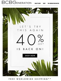 40% off is back on! Just for you! - BCBGeneration