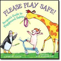 Please Play Safe: A Penguins Guide to Playground Safety by Margery Cuyler. I lucked into this one! I found it at Half-Price Books! It's perfect to read before your first recess and talks about slide, monkey bar and even general playround safety. Very cute, too!