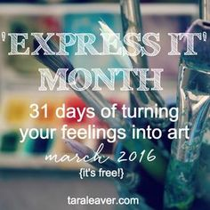 Express It Month - a creative experiment in about turning your feelings directly into art - now available as a free course!