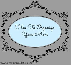 How to organize Your Move!