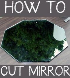 How to cut mirror or glass: quick and easy tutorial by @Kelly at View Along the Way