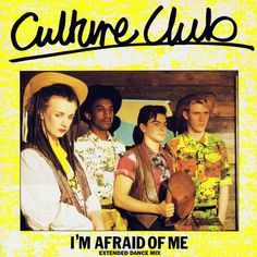 Culture Club - I'm Afraid Of Me. One of my favorite CC songs- have the 45!