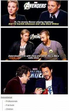 The Avengers Fall Into Three Categories, I love how the geniuses are the avengers actors that act like children lol