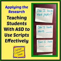 Applying the Research: Teaching Students with ASD to Use Scripts Effectively by Autism Classroom News: http://www.autismclassroomnews.com