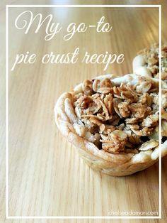 My Go to Pie Crust Recipe Living The Sweet Life Chelsea Damon