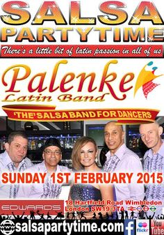 Live Salsa Music with Palenke Latin Salsa Band (THE Salsa band for Salsa dancers) SUNDAY 1st February 2015 with SalsaPartyTime.com @ Edwards Bar, 18 Hartfield Road, Wimbledon, London SW19 3TA  DETAILS  8.00-8.45pm: Bachata lesson for all with Tim. 8.45pm-Midnight: Palenke Latin Salsa Band and Party, PartyTime to the sounds of DJ Orion. Admission £8 (any previous offers are not valid on this night). Free parking in Morrisons+Bus, Train, Tram, Tube. All 1 minute walk. Half price drinks until…