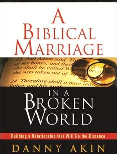 A Biblical Marriage in a Broken World: Building a Relationship That Will Go the Distance, DVD Curriculum - By: Danny Akin Marriage Bible Study, Biblical Marriage, Best Marriage Advice, Saving A Marriage, Save My Marriage, Happy Marriage, Love And Marriage, Dating Advice, Relationship Rules