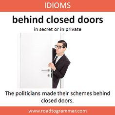 Idioms: Behind Closed Doors English Sentences, English Idioms, English Phrases, Learn English Words, English Lessons, English Language, Interesting English Words, Advanced English Vocabulary, Idioms And Phrases