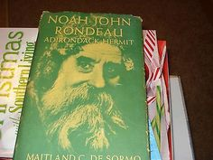"""""""Noah John Rondeau, Adirondack Hermit"""" book,1969 hardcover and signed by author."""