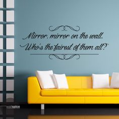 Mirror Mirror On The Wall Who's The Fairest Of by WallSpiceDecals