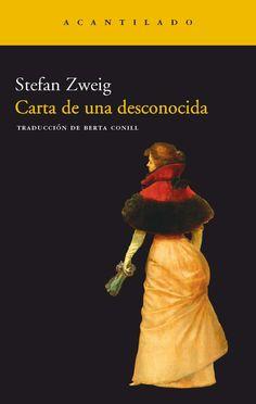 Carta de una desconocida by Stefan Zweig. I Love Books, Good Books, Books To Read, Phrase Book, Stefan Zweig, Book Writer, Movie Songs, Lectures, Book Title
