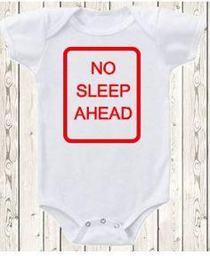Funny baby onesie / bodysuit / No Sleep Ahead / by The1stYearBaby